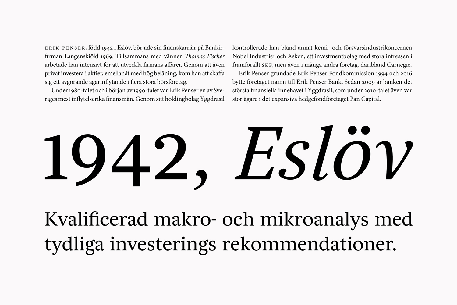 Typography for Sweden's leading private banking firm Erik Penser Bank designed by Bedow and Íñigo López Vázquez