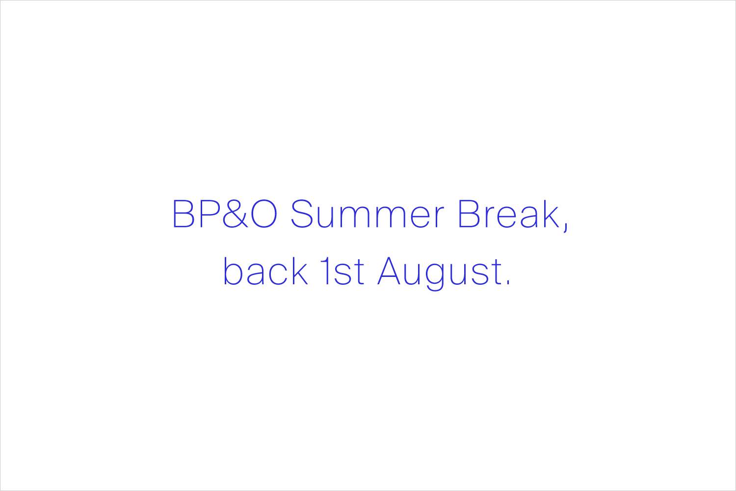 BP&O Summer Break